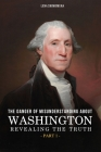 The Danger of Misunderstanding about Washington: Revealing the Truth (Part 1) Cover Image