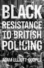 Black Resistance to British Policing Cover Image