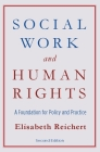 Social Work and Human Rights: A Foundation for Policy and Practice Cover Image