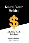 Know Your Schitt: A Schitt's Creek Quiz Book Cover Image