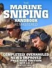 The Marine Sniping Handbook - Remastered: Completely Overhauled, New & Improved - Full Size Edition - Master the Art of Long-Range Combat Shooting, fr Cover Image