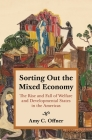 Sorting Out the Mixed Economy: The Rise and Fall of Welfare and Developmental States in the Americas (Histories of Economic Life #2) Cover Image