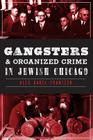 Gangsters & Organized Crime in Jewish Chicago (True Crime) Cover Image