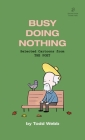 Busy Doing Nothing: Selected Cartoons from THE POET - Volume 5 Cover Image
