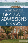 Grad's Guide to Graduate Admissions Essays: Examples from Real Students Who Got Into Top Schools Cover Image