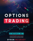 Options Trading: 2 Books in 1: The Complete Guide For Beginners to Investing and Making a Profit with Options by Effective Strategies a Cover Image