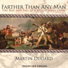 Farther Than Any Man Lib/E: The Rise and Fall of Captain James Cook Cover Image