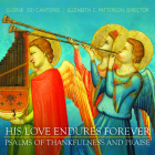 His Love Endures Forever: Psalms of Thankfulness and Praise Cover Image