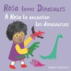 A Rosa Le Encantan Los Dinosaurios/Rosa Loves Dinosaurs Cover Image