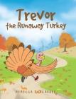 Trevor the Runaway Turkey Cover Image