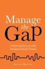 Manage the Gap: Achieving success with intergenerational teams Cover Image