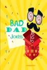 Bad Dad Jokes: Dad Jokes, Bad Jokes, Kid Jokes Cover Image
