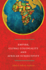 Empire, Global Coloniality and African Subjectivity Cover Image