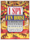I Spy Fun House: A Book of Picture Riddles Cover Image