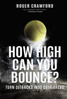 How High Can You Bounce?: Turn Setbacks Into Comebacks Cover Image