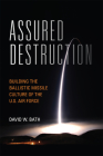 Assured Destruction: Building the Ballistic Missile Culture of the U.S. Air Force (Transforming War) Cover Image