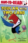 Toucan with Two Cans: Ready-to-Read Level 1 Cover Image