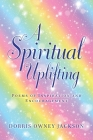 A Spiritual Uplifting: Poems of Inspiration and Encouragement Cover Image