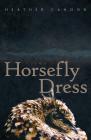 Horsefly Dress: Poems (Sun Tracks  #87) Cover Image