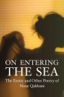 On Entering the Sea: The Erotic and Other Poetry on Nizar Qabbani (Poetry Series) Cover Image