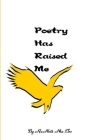 Poetry Has Raised Me Cover Image
