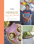 From the Source - Mexico: Authentic Recipes From the People That Know Them the Best Cover Image
