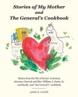 Stories of My Mother and the General's Cookbook: Stories from the life of former Louisiana Attorney General and Mrs. William J. Guste, Jr. and family, Cover Image