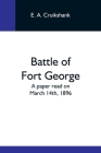 Battle Of Fort George: A Paper Read On March 14Th, 1896 Cover Image