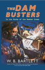 The Dam Busters: In the Words of the Bomber Crews Cover Image