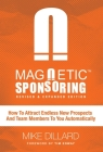 Magnetic Sponsoring: How To Attract Endless New Prospects And Team Members To You Automatically Cover Image