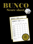 Bunco Score Sheets: 100 large Bunco Score Cards for Bunco Dice Game Lovers Party Supplies Game kit Score Pads Cover Image