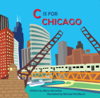 C Is for Chicago (Alphabet Cities) Cover Image