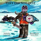 They Did Not Quit Cover Image