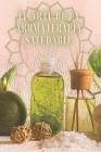 El Arte de la Aromaterapia Saludable: POTENTE libro donde aprenderás TODO sobre el mundo de la AROMATERAPIA! Cover Image