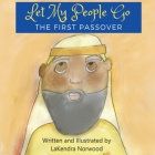 Let My People Go: The First Passover Cover Image