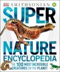 Super Nature Encyclopedia (Super Encyclopedias) Cover Image