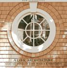 A Lyric Architecture: Selected Works of John Malick & Associates New Classicists Cover Image