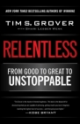 Relentless: From Good to Great to Unstoppable (Tim Grover Winning Series) Cover Image