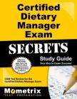 Certified Dietary Manager Exam Secrets Study Guide: CDM Test Review for the Certified Dietary Manager Exam Cover Image