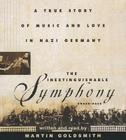 The Inextinguishable Symphony: A True Story of Music and Love in Nazi Germany Cover Image