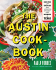The Austin Cookbook: Recipes and Stories from Deep in the Heart of Texas Cover Image