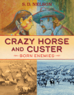 Crazy Horse and Custer: Born Enemies Cover Image