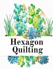 Hexagon Quilting: Craft Paper Notebook (.2, small, per side) - 8.5 x 11, Matte, 120 Pages Composition Workbook for Needlework Students W Cover Image