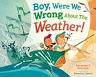 Boy, Were We Wrong About the Weather! Cover Image