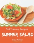 365 Yummy Summer Salad Recipes: A Yummy Summer Salad Cookbook for Your Gathering Cover Image