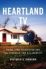Heartland TV: Prime Time Television and the Struggle for U.S. Identity Cover Image