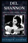 Del Shannon Adult Coloring Book: Prominent Rock and Country Star and Cultural Icon of Music Inspired Adult Coloring Book Cover Image