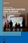 Zwischen Nation und Europa (Medien Und Kulturelle Erinnerung #1) Cover Image