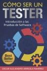Cómo ser un Tester: Introducción a las Pruebas de Software Cover Image