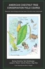 American Chestnut Tree Conservation Field Course: Manual for Forest Ecology and Conservation of the North-East United States Cover Image